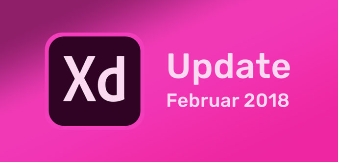 Adobe XD Update – Februar 2018