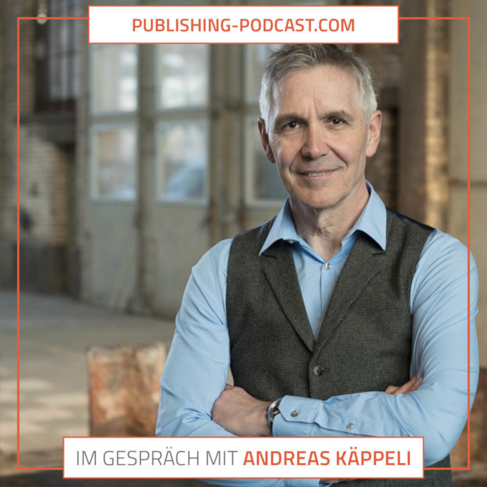 Publishing-Podcast: Im Gespräch mit Andreas Käppeli