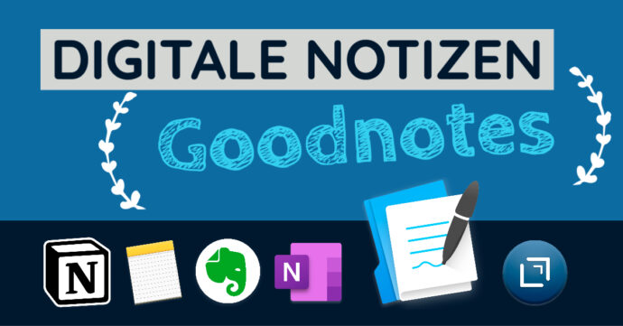 Digitale Notizen - Goodnotes
